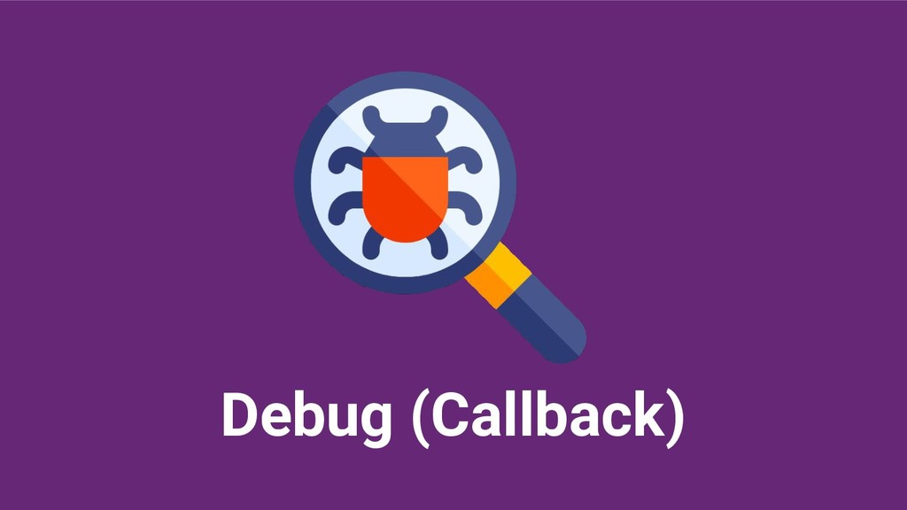 Debug (Callback)