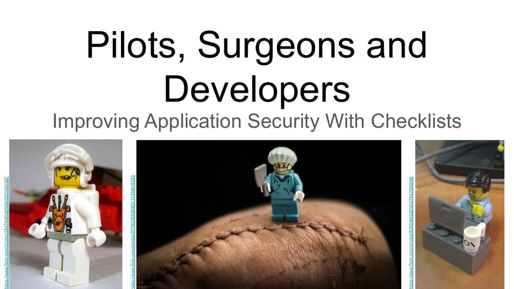 Pilots, Surgeons and Developers Improving Appli...