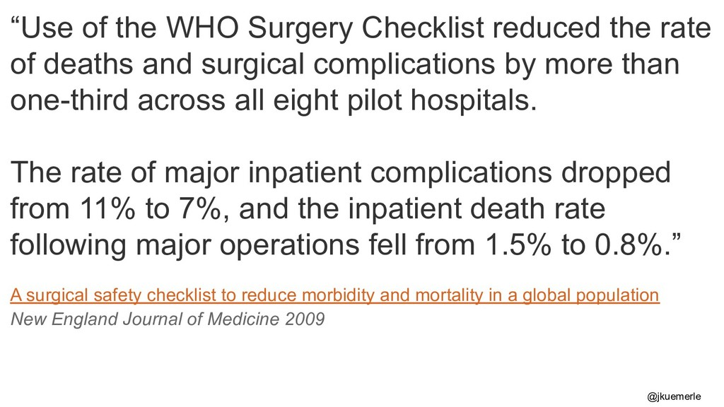 """""""Use of the WHO Surgery Checklist reduced the r..."""