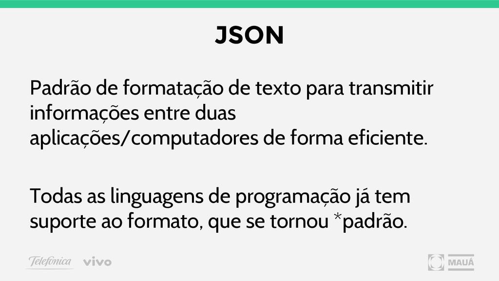JSON Padrão de formatação de texto para transmi...