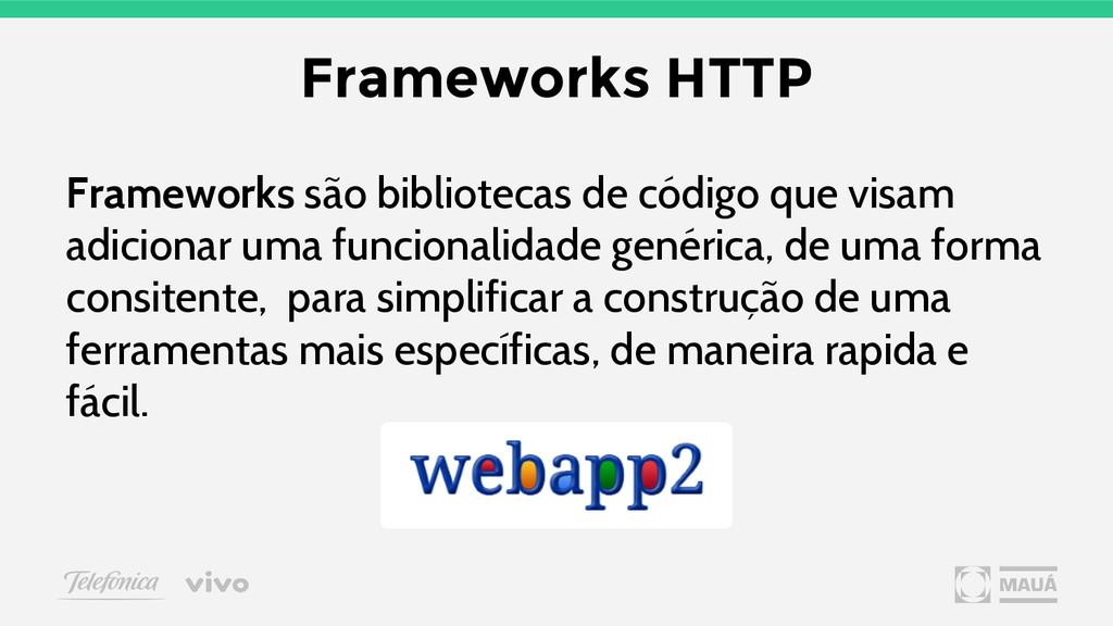 Frameworks são bibliotecas de código que visam ...