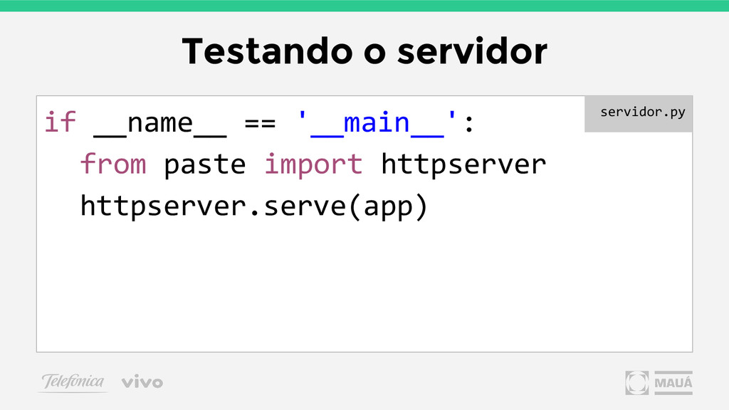 Testando o servidor if __name__ == '__main__': ...