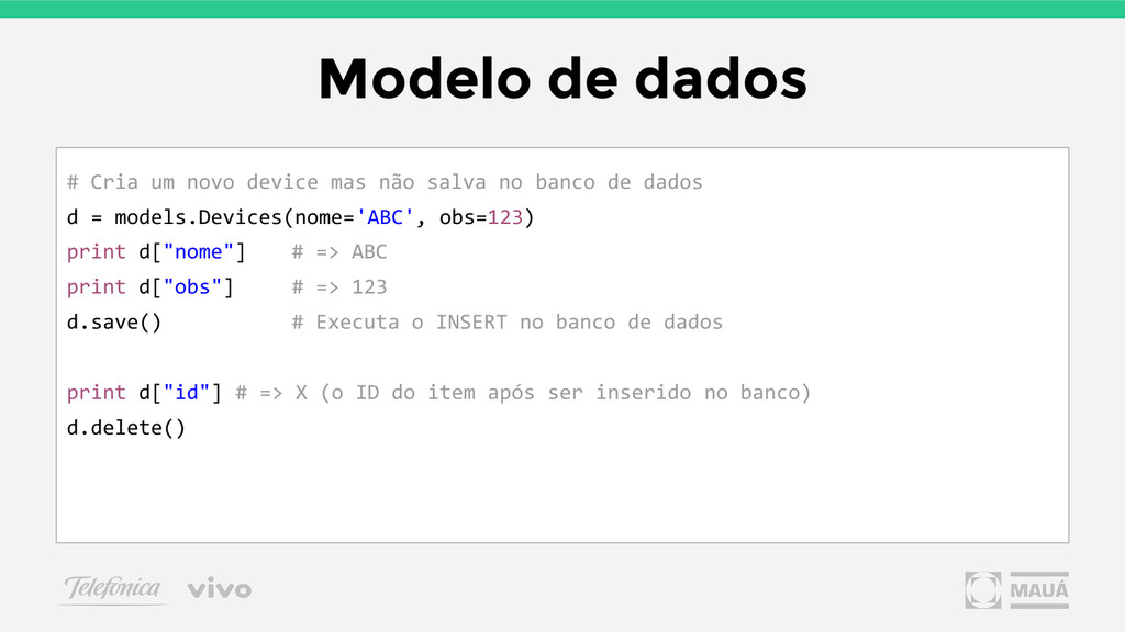 Modelo de dados # Cria um novo device mas não s...