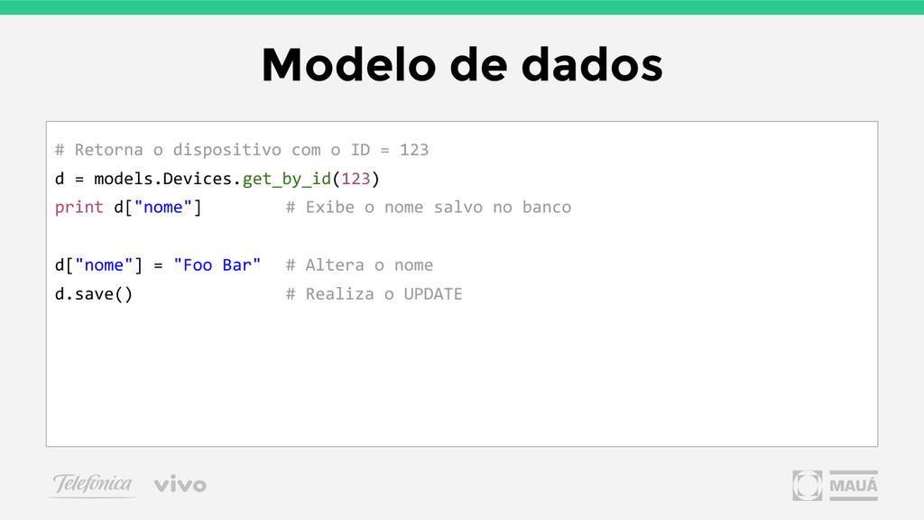 Modelo de dados # Retorna o dispositivo com o I...
