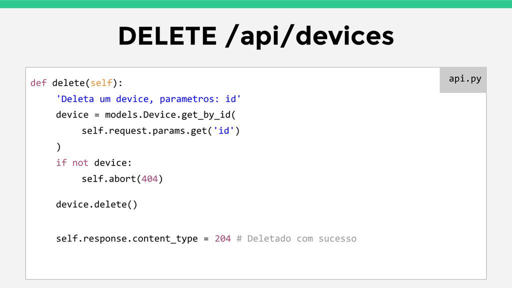 DELETE /api/devices def delete(self): 'Deleta u...