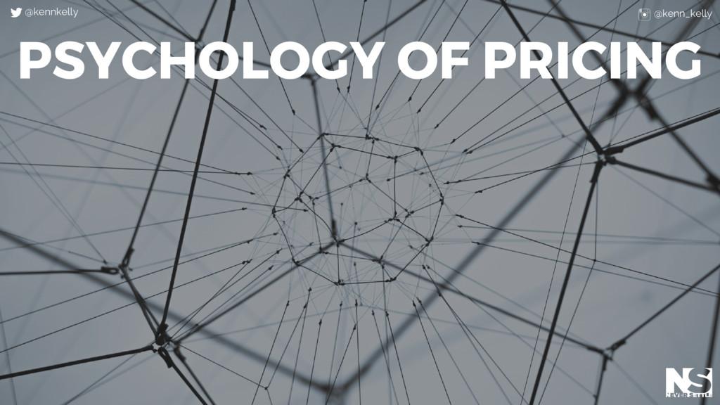 PSYCHOLOGY OF PRICING @kennkelly @kenn_kelly