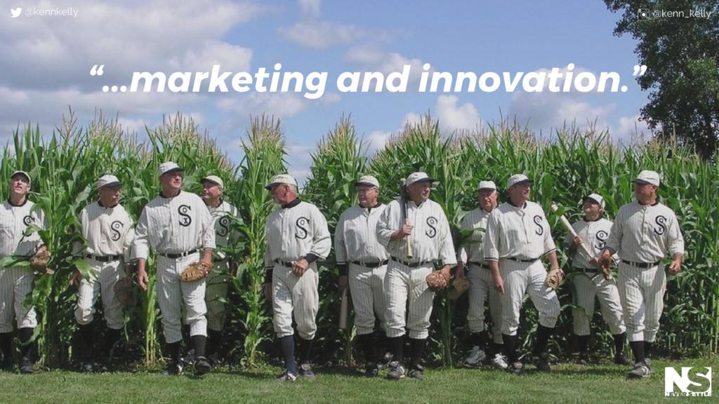 """...marketing and innovation."" @kennkelly @kenn..."