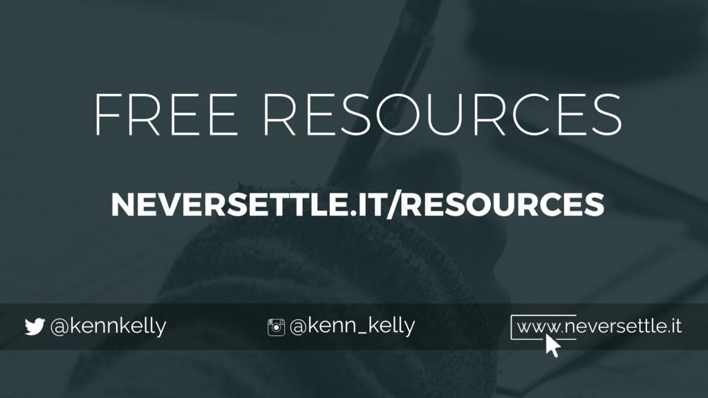 @kennkelly @kenn_kelly neversettle.it FREE RESO...