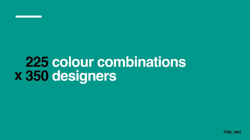 @lily_dart 225 colour combinations 350 designer...