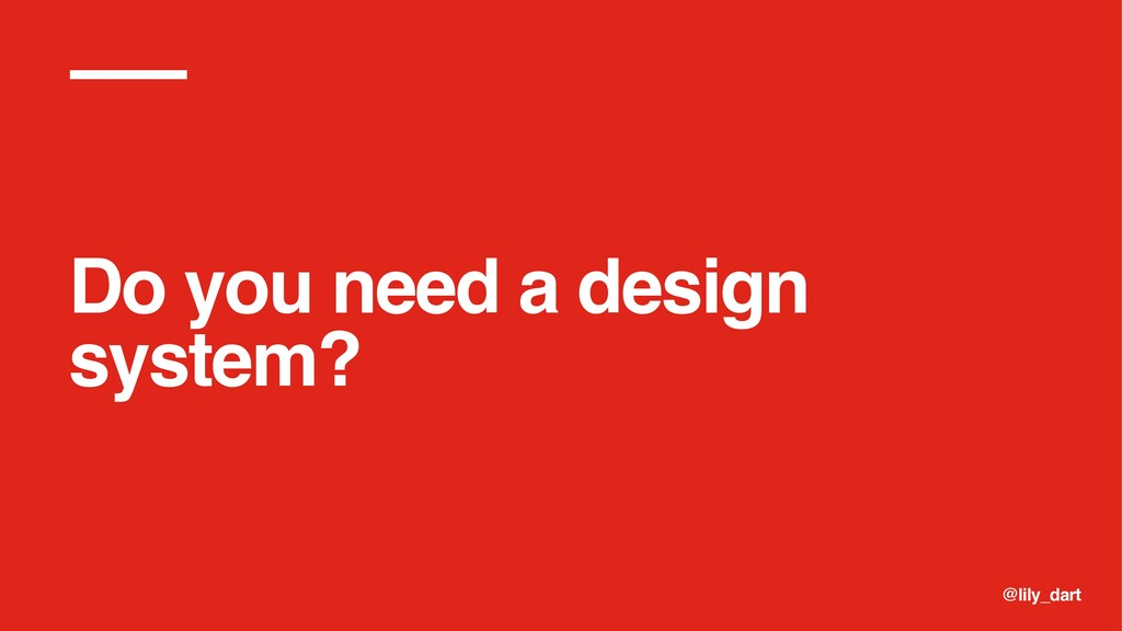 @lily_dart Do you need a design system?