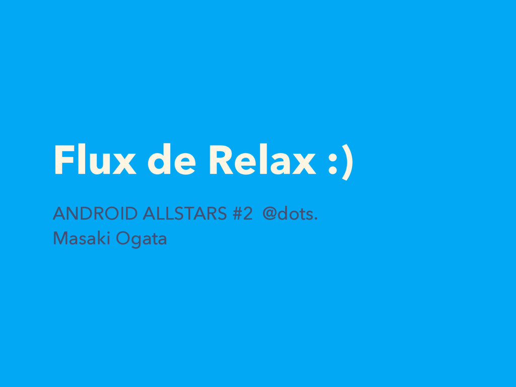 Flux de Relax :) ANDROID ALLSTARS #2 @dots. Mas...