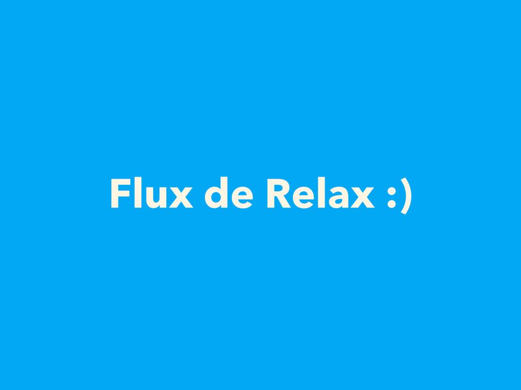 Flux de Relax :)