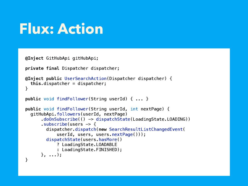 Flux: Action @Inject GitHubApi gitHubApi; priva...