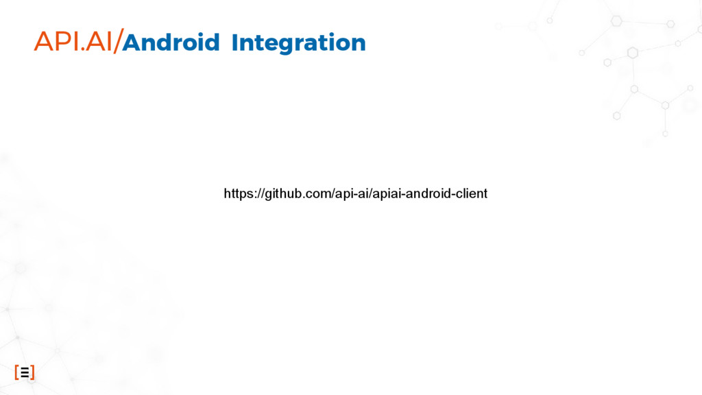 API.AI/Android Integration https://github.com/a...