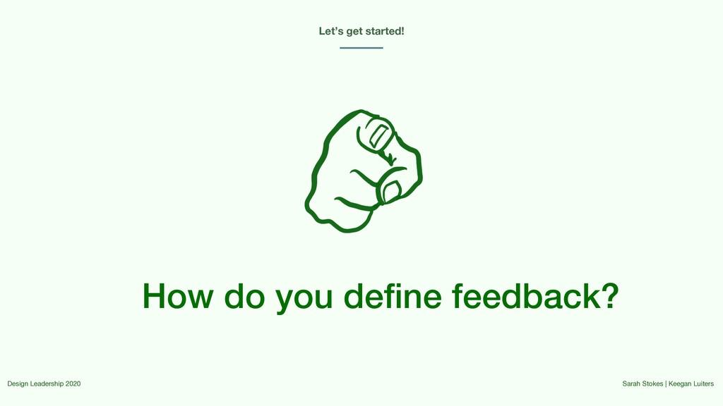 How do you define feedback? Let's get started! ...