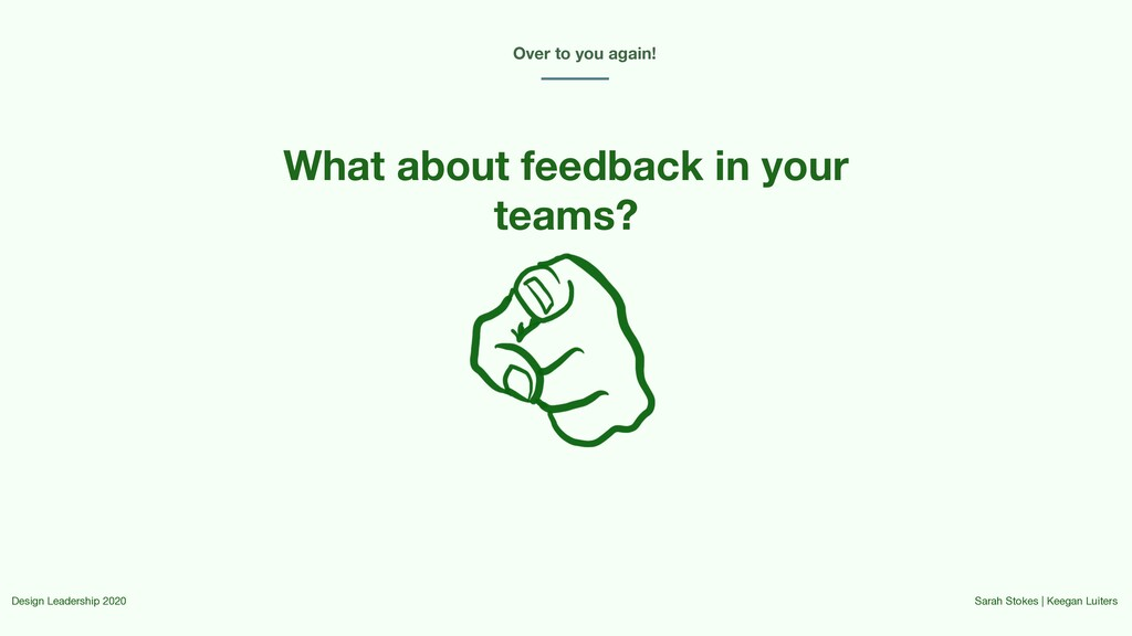 Over to you again! What about feedback in your ...