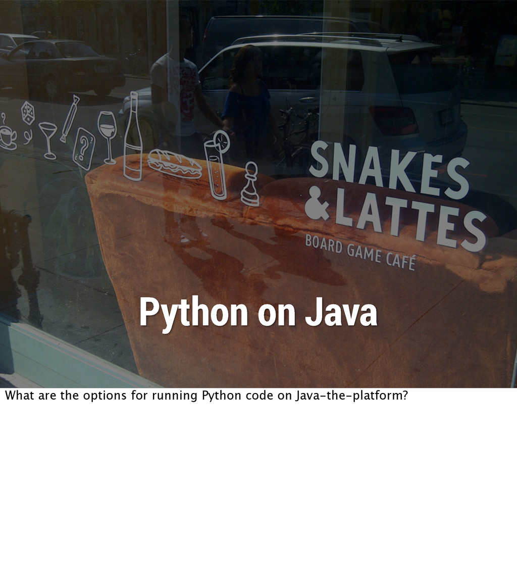 Python on Java What are the options for running...