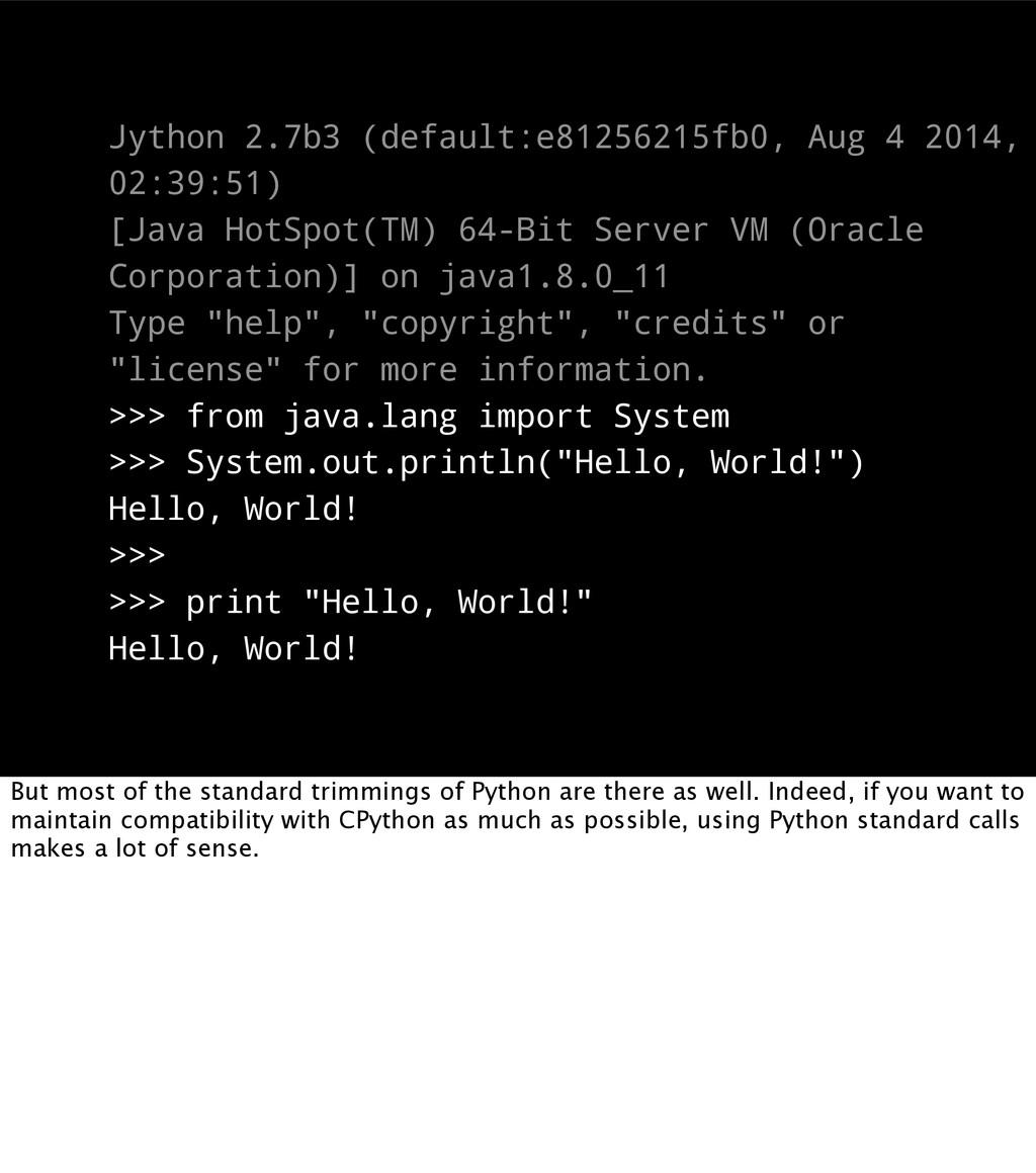 Jython 2.7b3 (default:e81256215fb0, Aug 4 2014,...