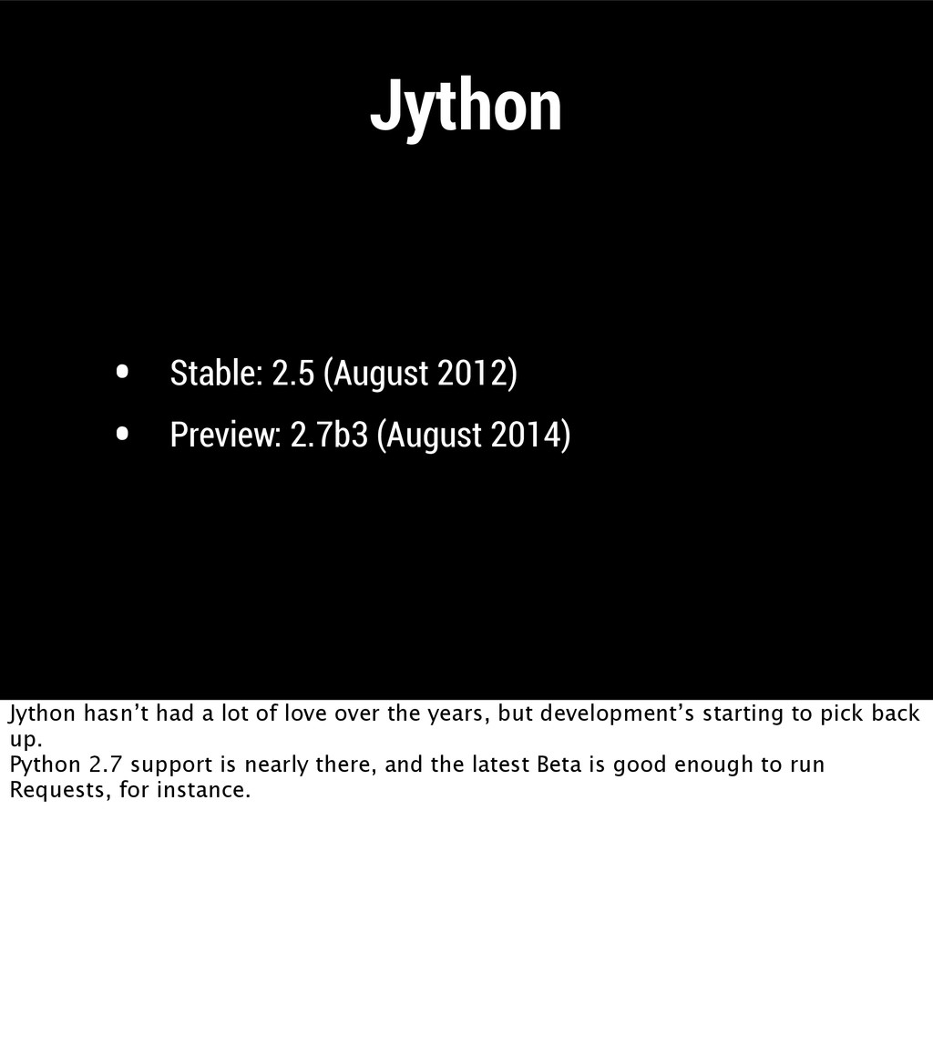 Jython • Stable: 2.5 (August 2012) • Preview: 2...