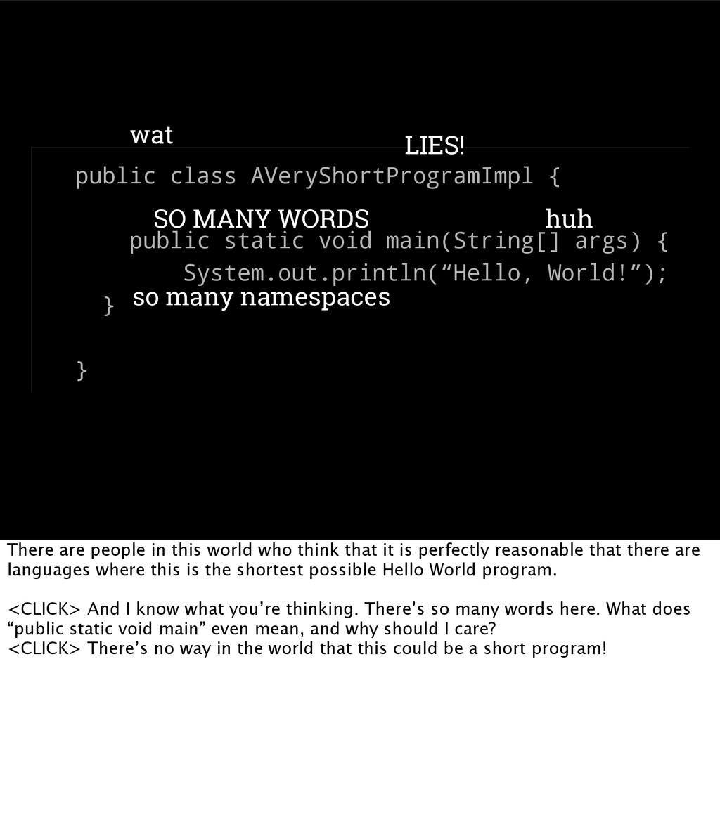 public class AVeryShortProgramImpl { public sta...
