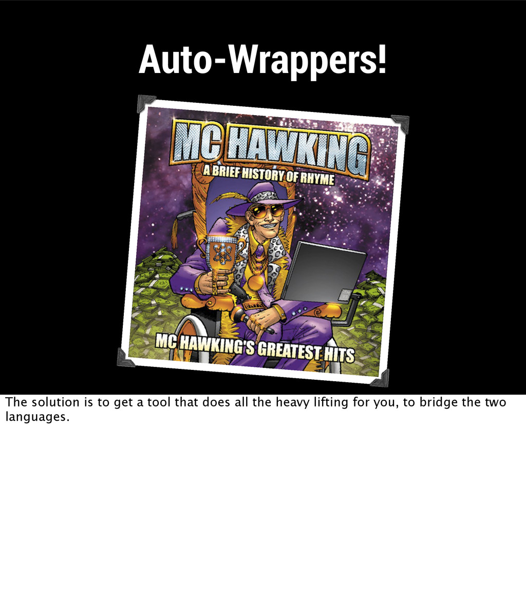Auto-Wrappers! The solution is to get a tool th...