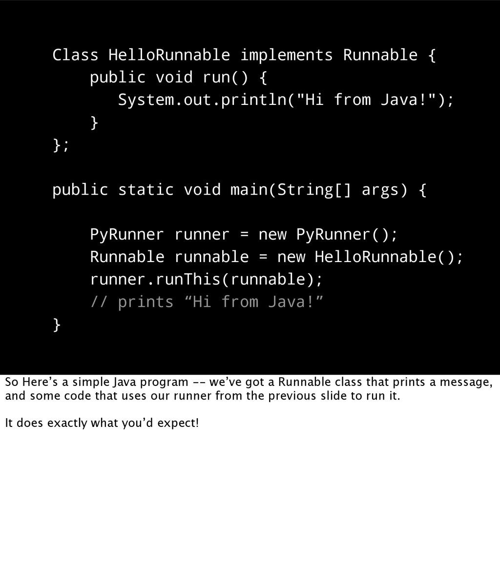 Class HelloRunnable implements Runnable { publi...