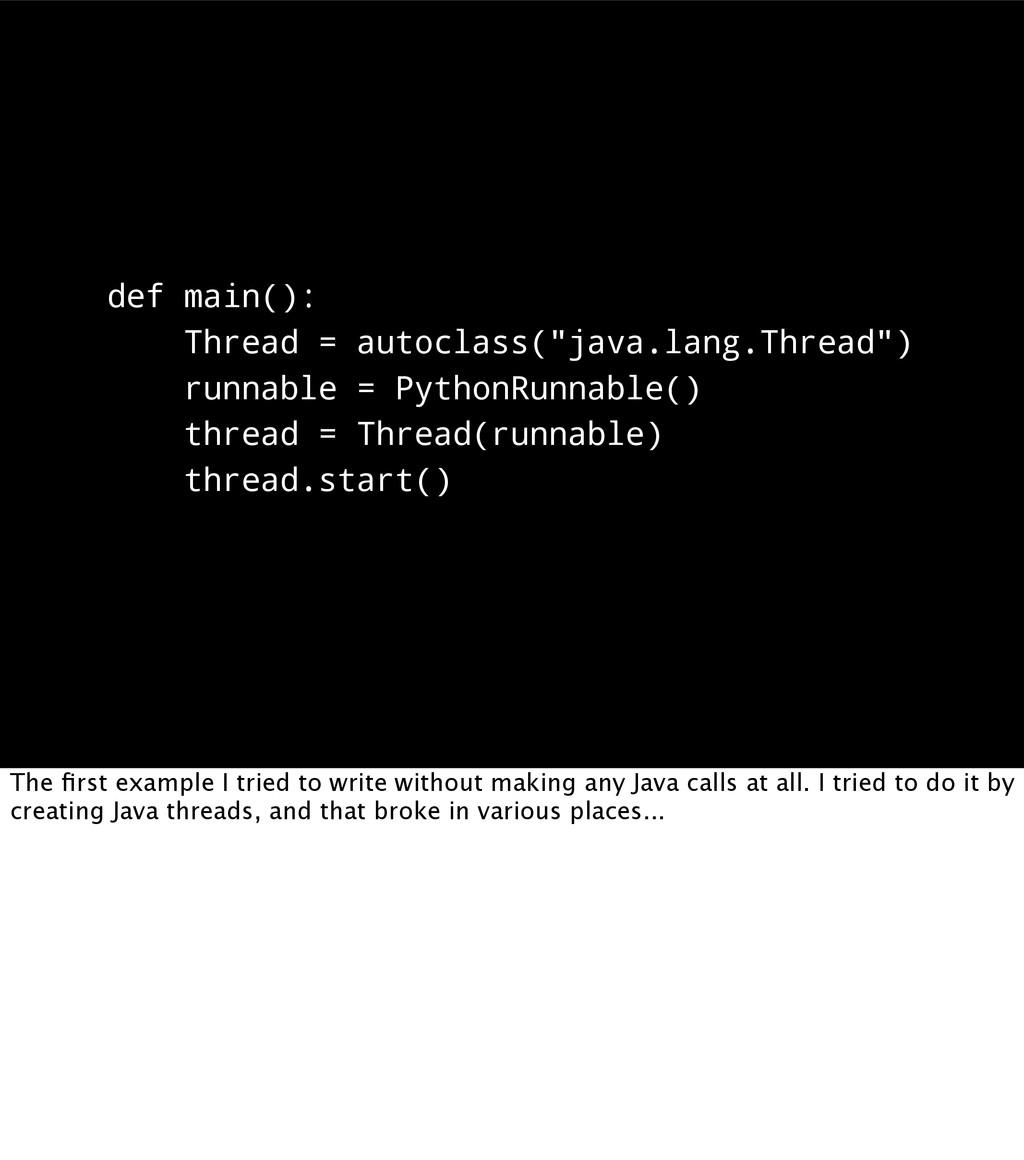 "def main(): Thread = autoclass(""java.lang.Threa..."