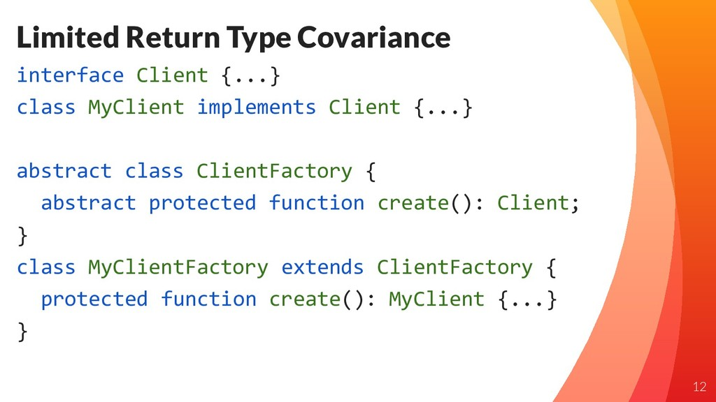 Limited Return Type Covariance interface Client...