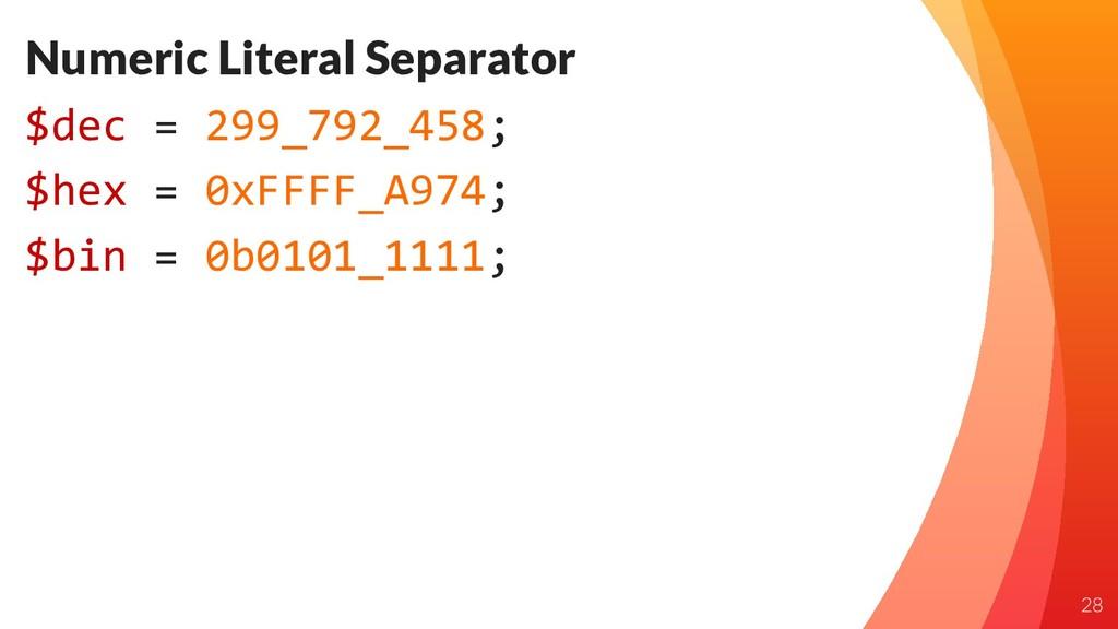 Numeric Literal Separator $dec = 299_792_458; $...