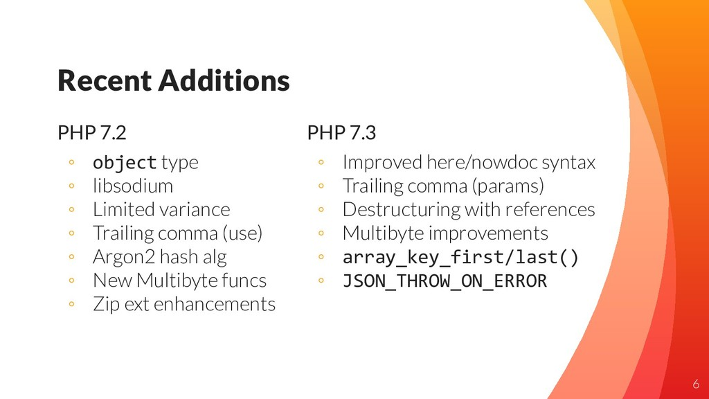 PHP 7.2 ◦ object type ◦ libsodium ◦ Limited var...