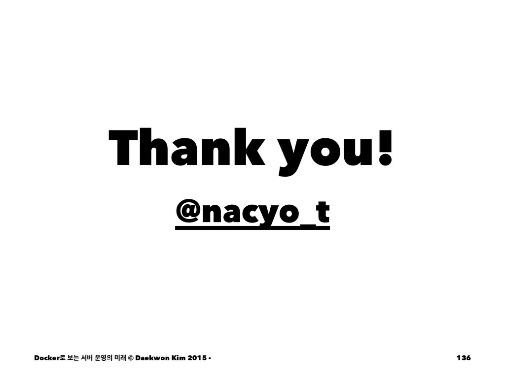 Thank you! @nacyo_t Docker۽ ࠁח ࢲߡ  ې © Daek...