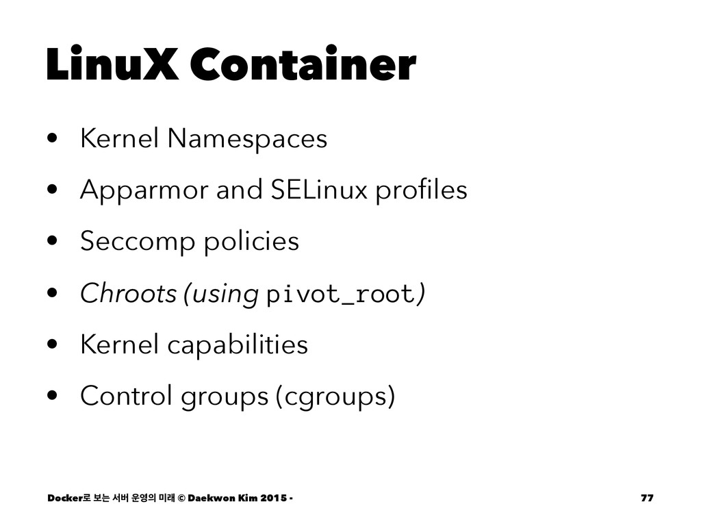LinuX Container • Kernel Namespaces • Apparmor ...