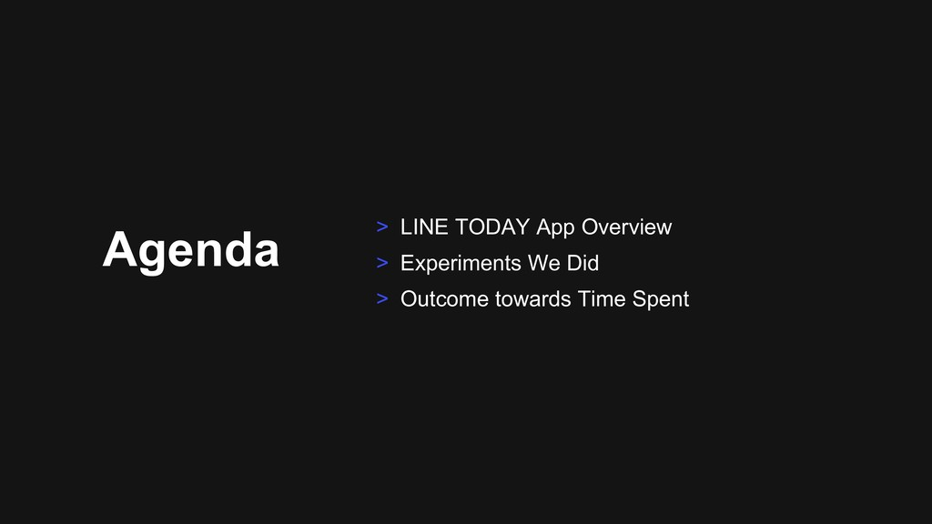 Agenda > LINE TODAY App Overview > Experiments ...
