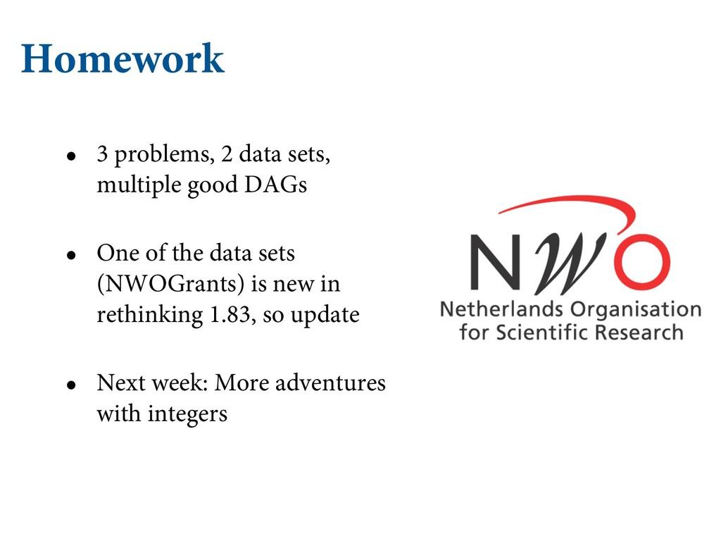 Homework • 3 problems, 2 data sets, multiple go...