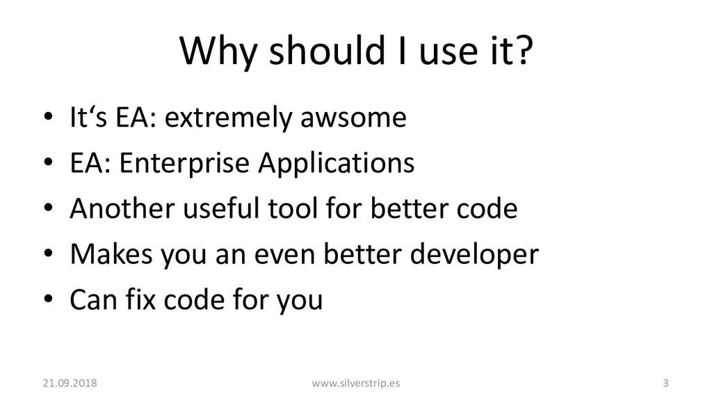 Why should I use it? • It's EA: extremely awsom...