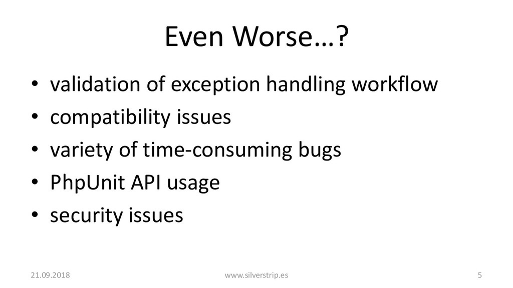 Even Worse…? • validation of exception handling...