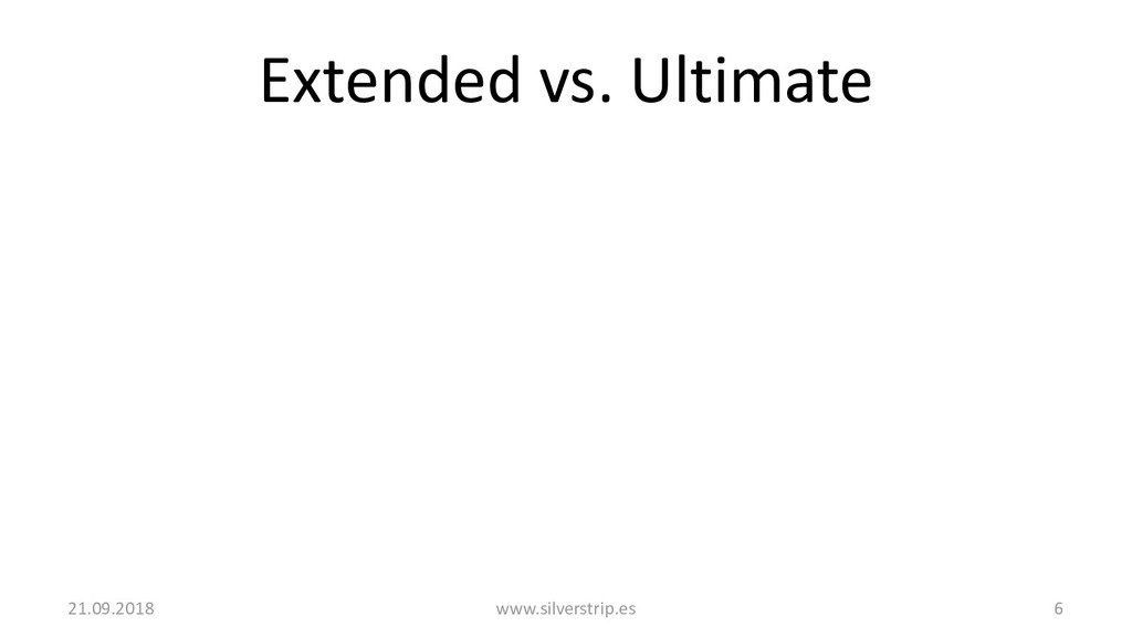 Extended vs. Ultimate 21.09.2018 www.silverstri...