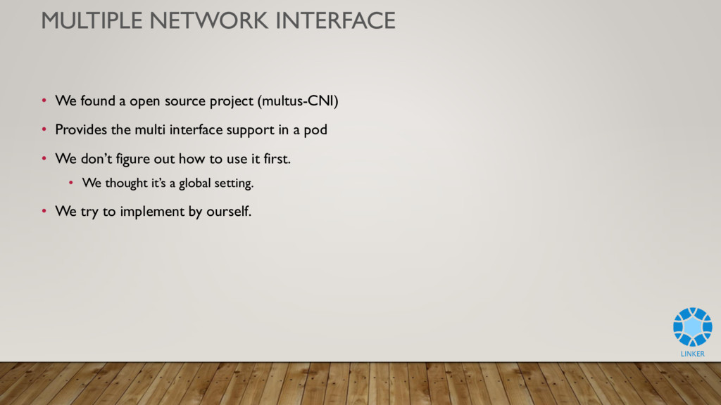 MULTIPLE NETWORK INTERFACE • We found a open so...