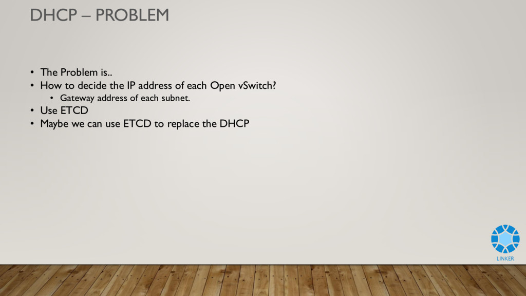 DHCP – PROBLEM • The Problem is.. • How to deci...