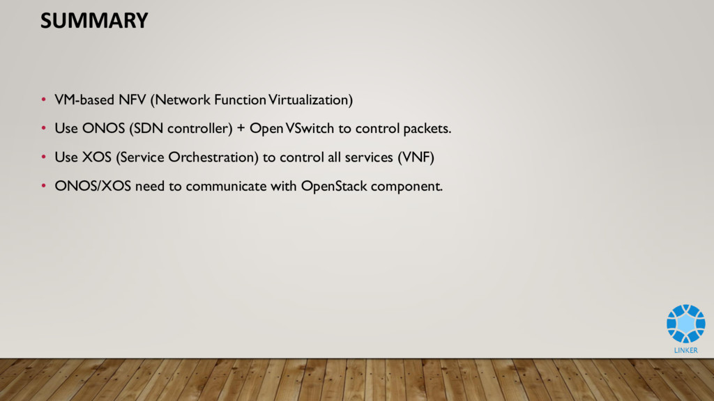 SUMMARY • VM-based NFV (Network FunctionVirtual...