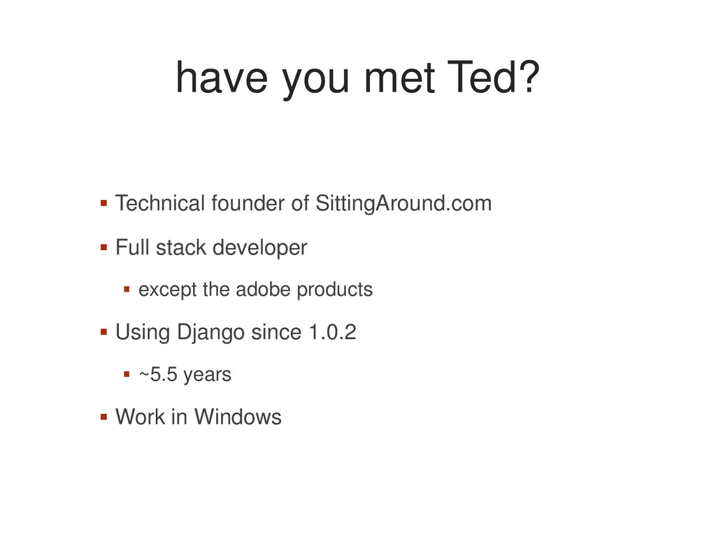 have you met Ted? Technical founder of SittingA...