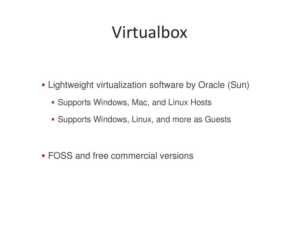 Virtualbox Lightweight virtualization software ...