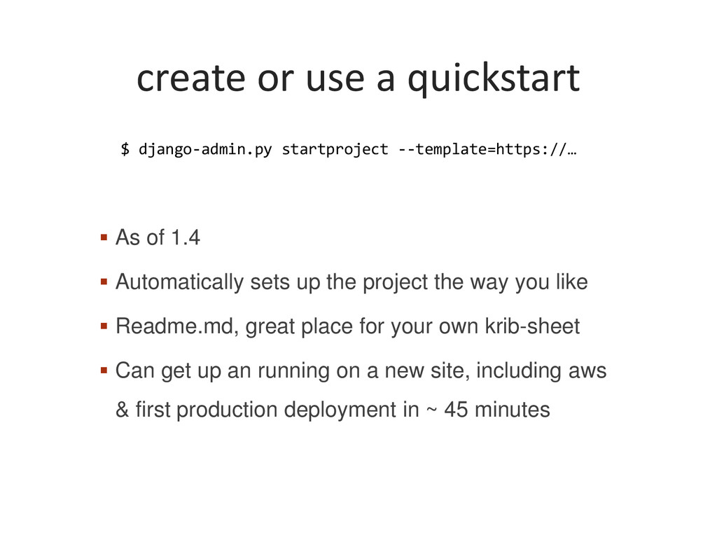 create or use a quickstart $ django-admin.py st...