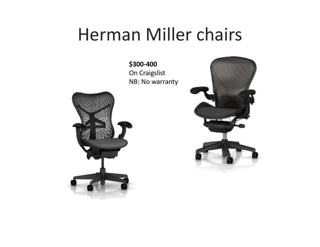 Herman Miller chairs $300-400 On Craigslist NB:...