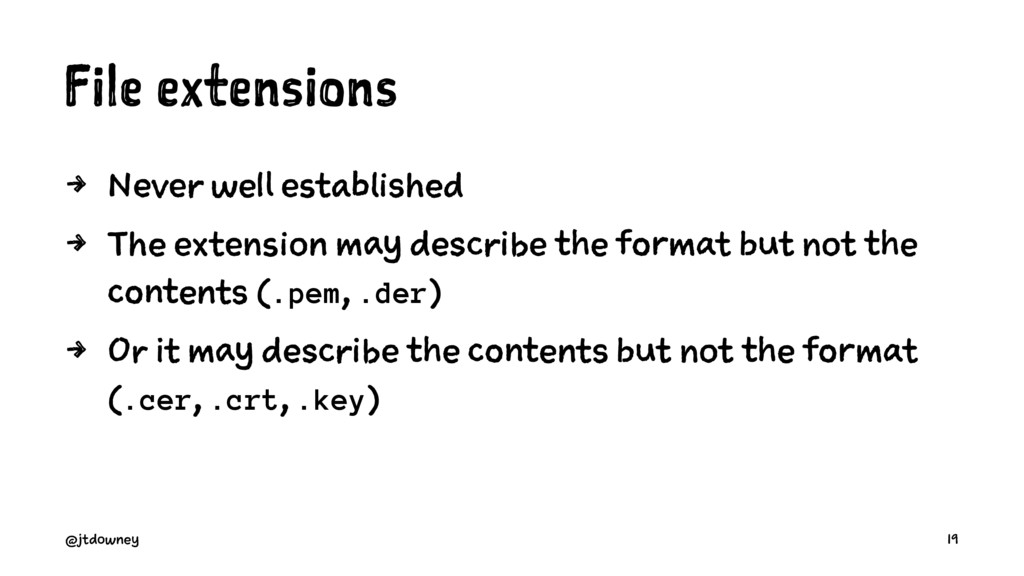 File extensions 4 Never well established 4 The ...