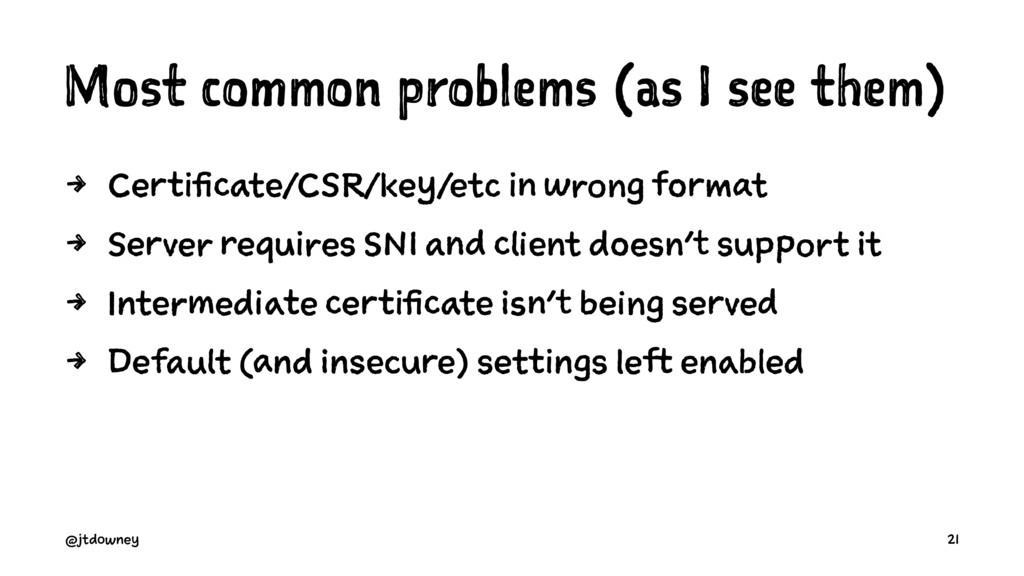 Most common problems (as I see them) 4 Certific...