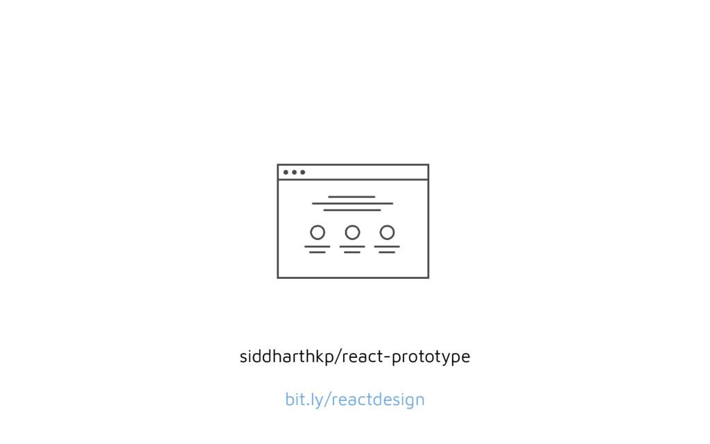 siddharthkp/react-prototype bit.ly/reactdesign