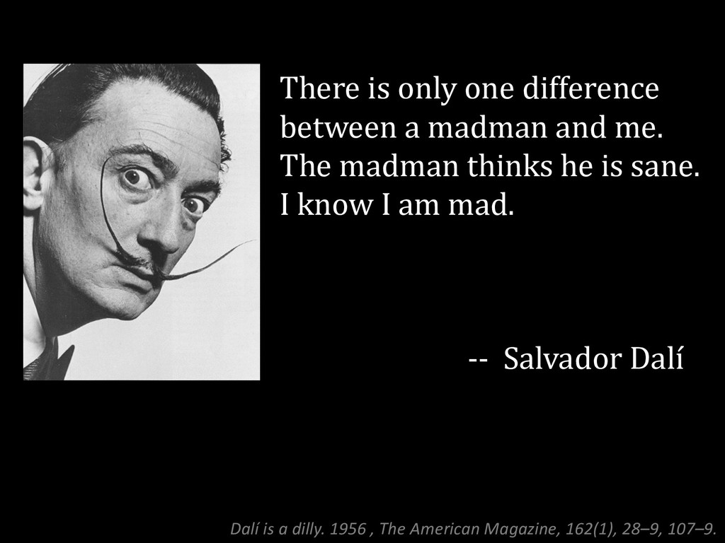 There is only one difference between a madman a...