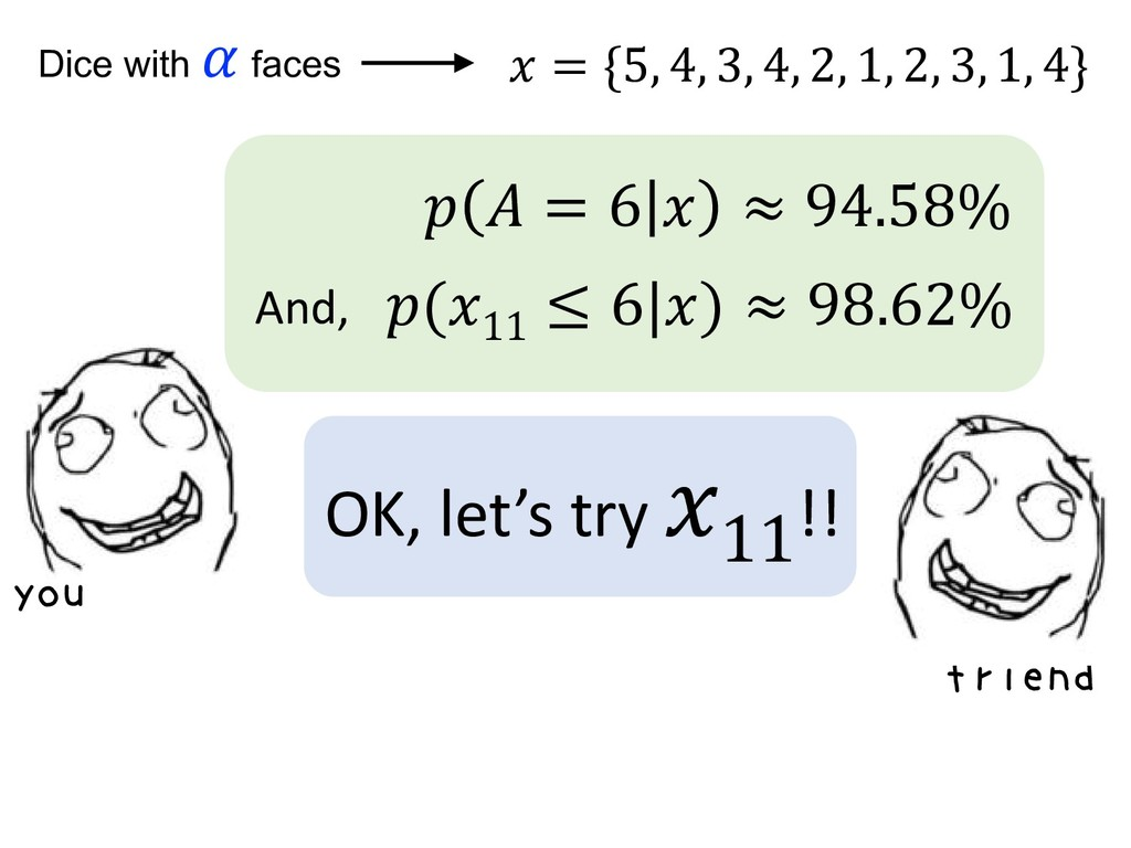 you OK, let's try 11!! friend (11 ≤ 6 ) ≈ 98.62...