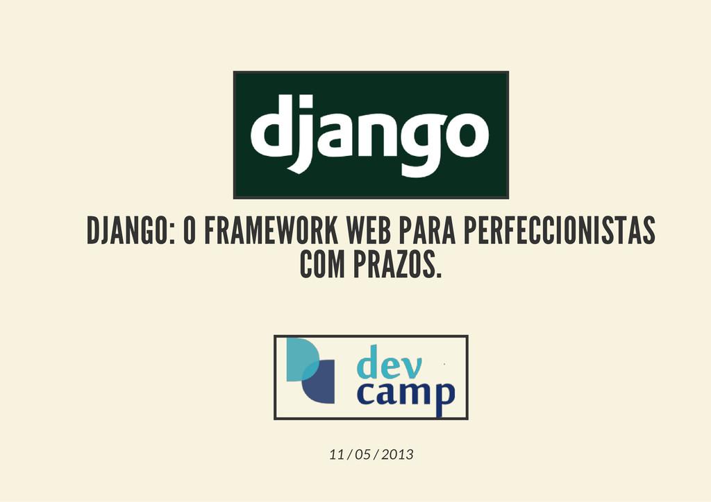 DJANGO: O FRAMEWORK WEB PARA PERFECCIONISTAS CO...